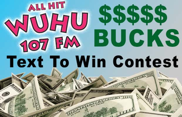 WUHU 107 Bucks Text To Win Contest