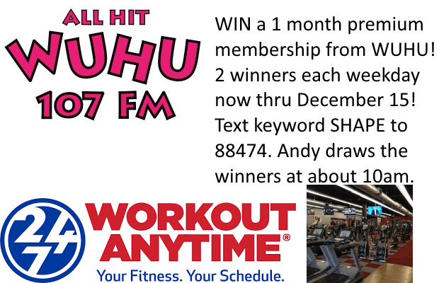 WUHU 107 Workout Anytime Text To Win Contest