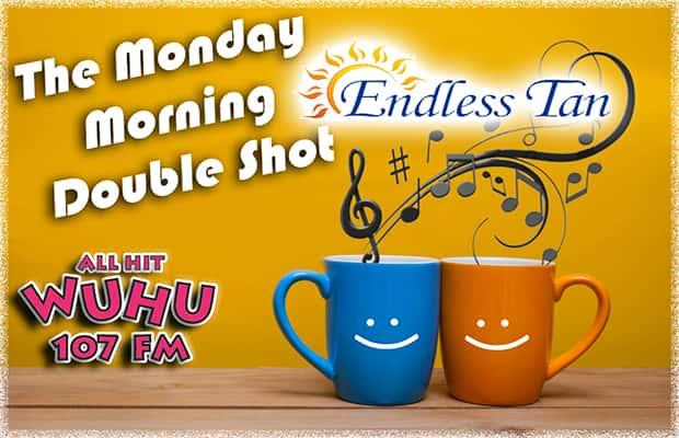 WUHU's Monday Morning Double Shot