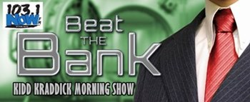 Kidd Kraddick Morning Show Beat The Bank