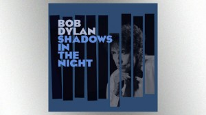 M_BobDylanShadowsintheNight630_120914
