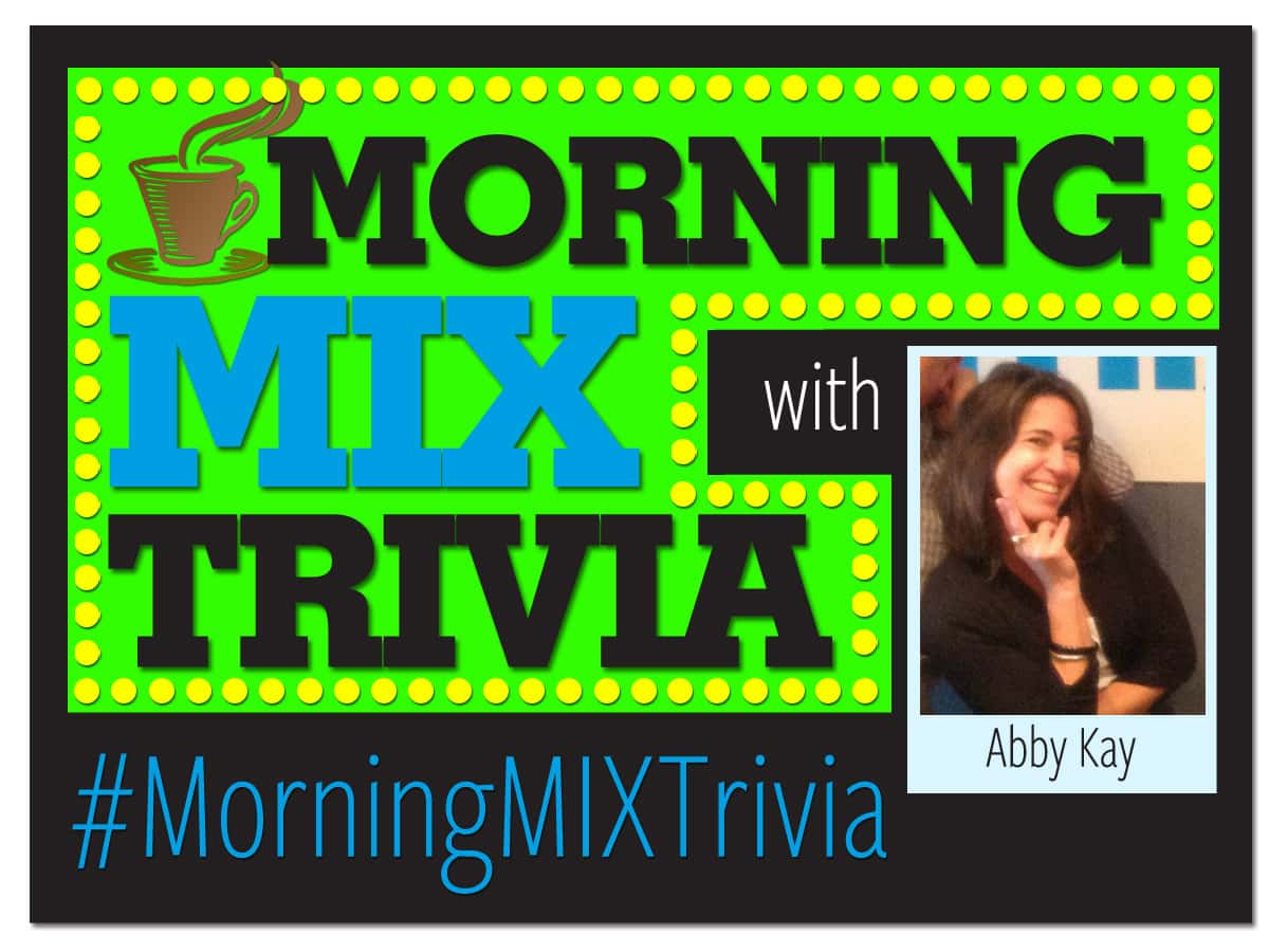#MorningMIXTrivia-Abby