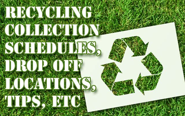 Recycling Collection, Schedules, Drop Off Locations, Tips, Etc.