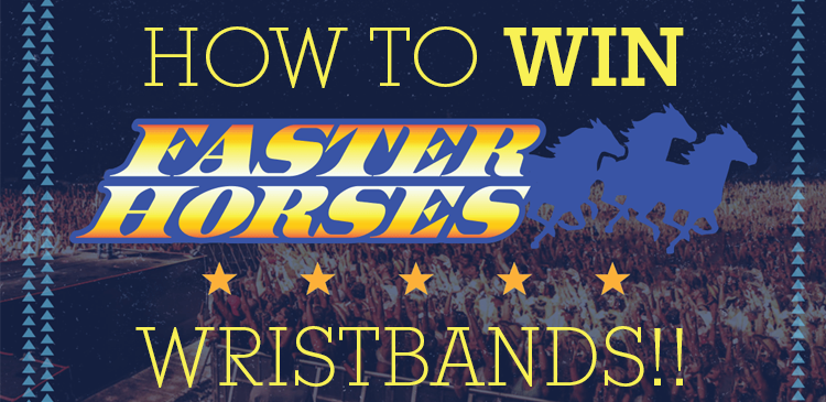 How to win Faster Horses Wristbands!!