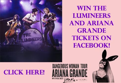 Win Lumineers and Ariana Grande Tickets