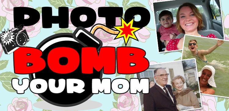 Photobomb your Mom
