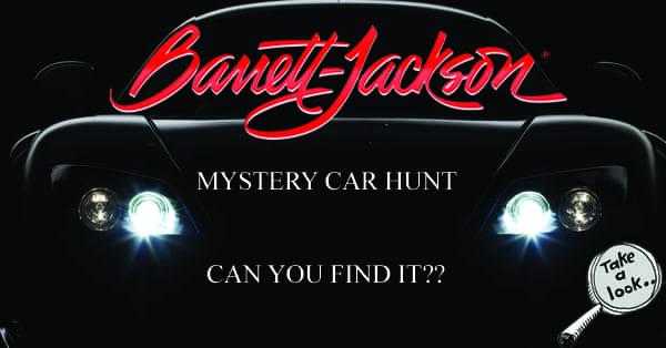 BARRETT JACKSON MYSTERY CAR HUNT - JULY 2015 copy