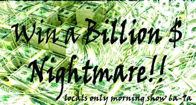 BILLION $ NIGHTMARE 10 24 16 copy
