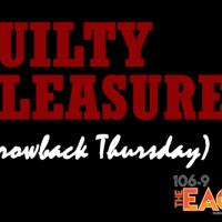 Throwback Thursday Guilty Pleasures