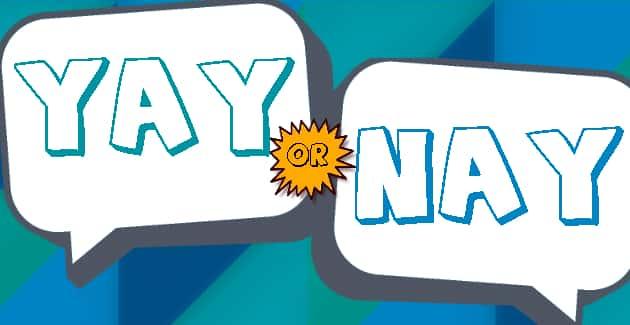 Yay or Nay?