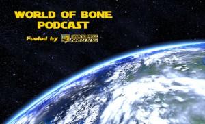 WorldofBonePodcastGPK