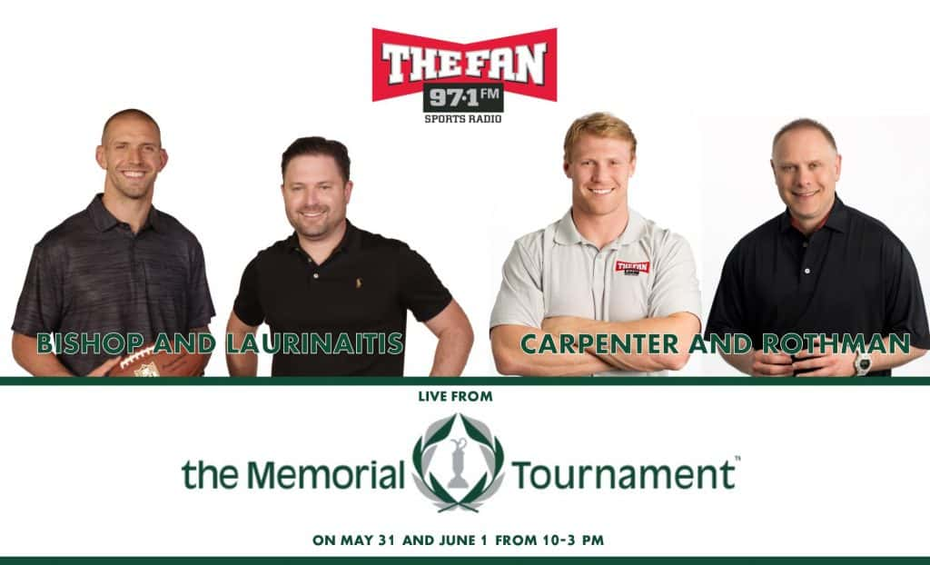 ... Join Bishop and Laurinaitis along with Carpenter and Rothman  broadcasting live from Muirfield Village Golf Club from 10-3 for the  opening rounds of the ...