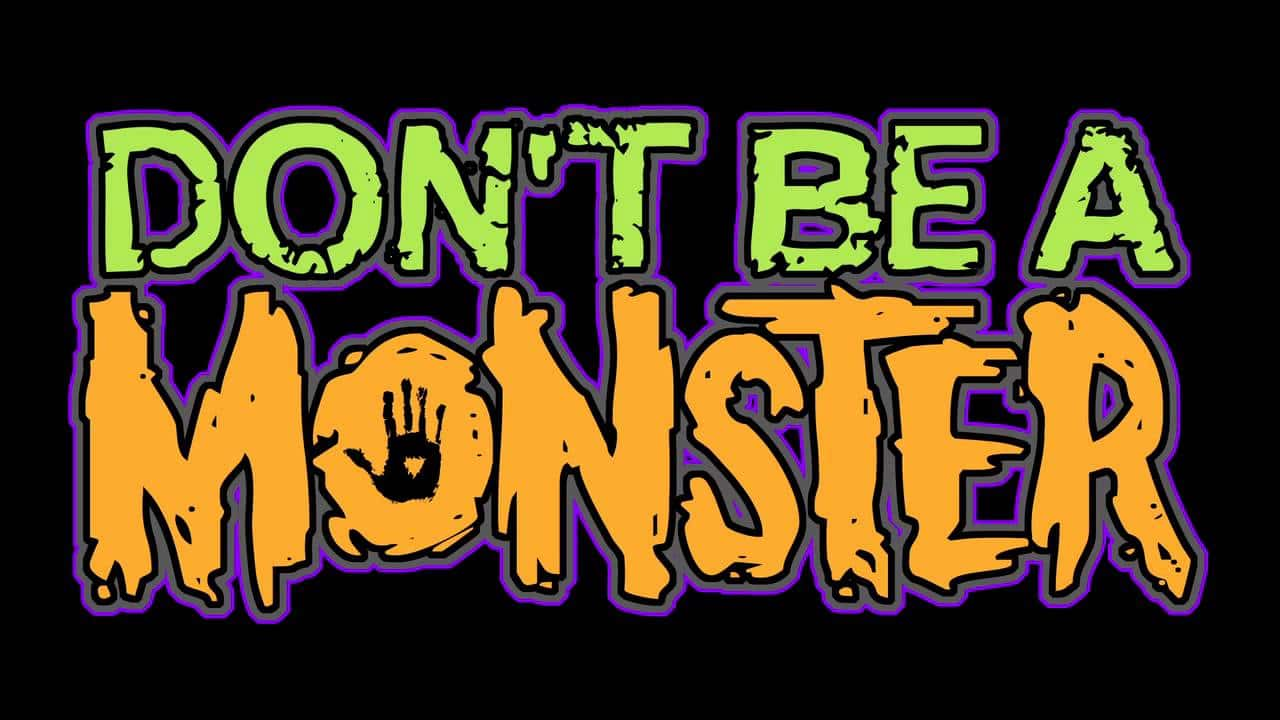 dontbeamonster