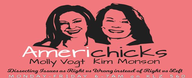 Americhicks Molly Vogt & Kim Monson 560 KLZ Conservative Talk Radio