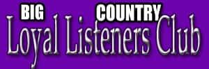big country loyal listeners
