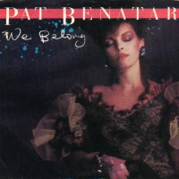 Pat_Benatar_-_We_Belong