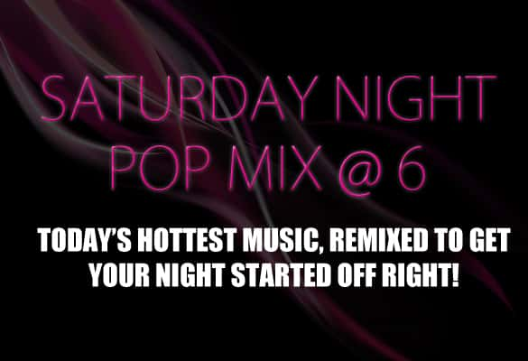 Saturday night pop mix @ 6