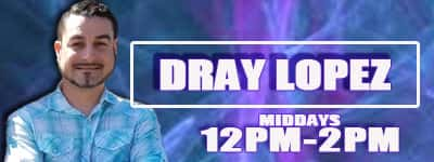 DRAY LOPEZ on air NEW