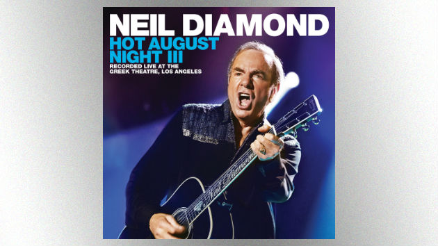 "Neil Diamond fans, get ready for another ""Hot August Night"""