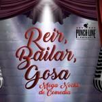 Reir, Bailar, y Gosa Mega Noche de Comedia