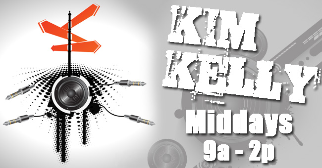 Kim Kelly: Weekdays 9a - 2p