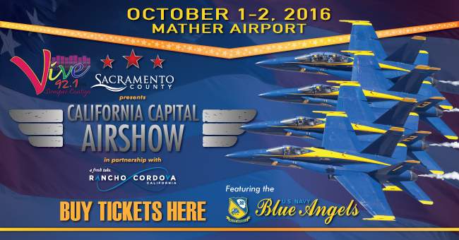 ¡Gana Boletos Para  El California Capital Airshow!