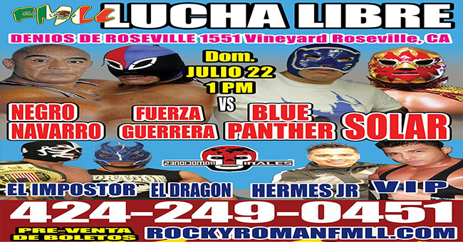 LUCHA LIBRE DOMINGO JULIO 22 EN DENIOS DE ROSEVILLE 1 PM