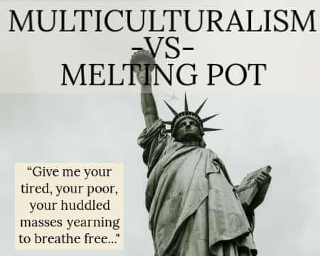 Multiculturalism - Diversity - Melting Pot
