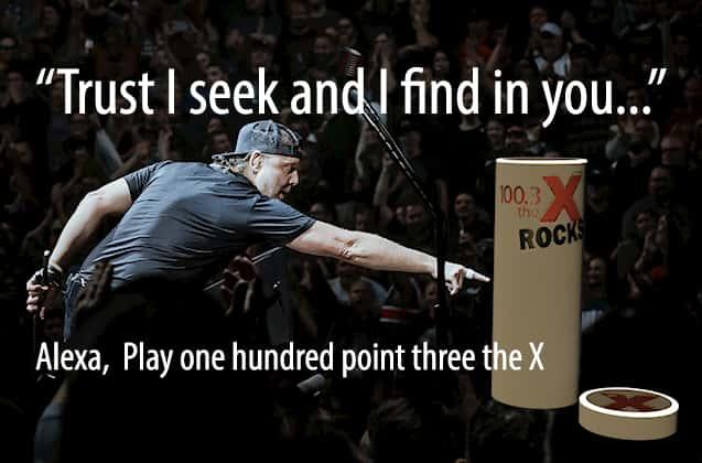 Alexa, play one hundred point three the X