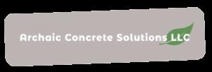 Archaic Concrete Solutions LLC