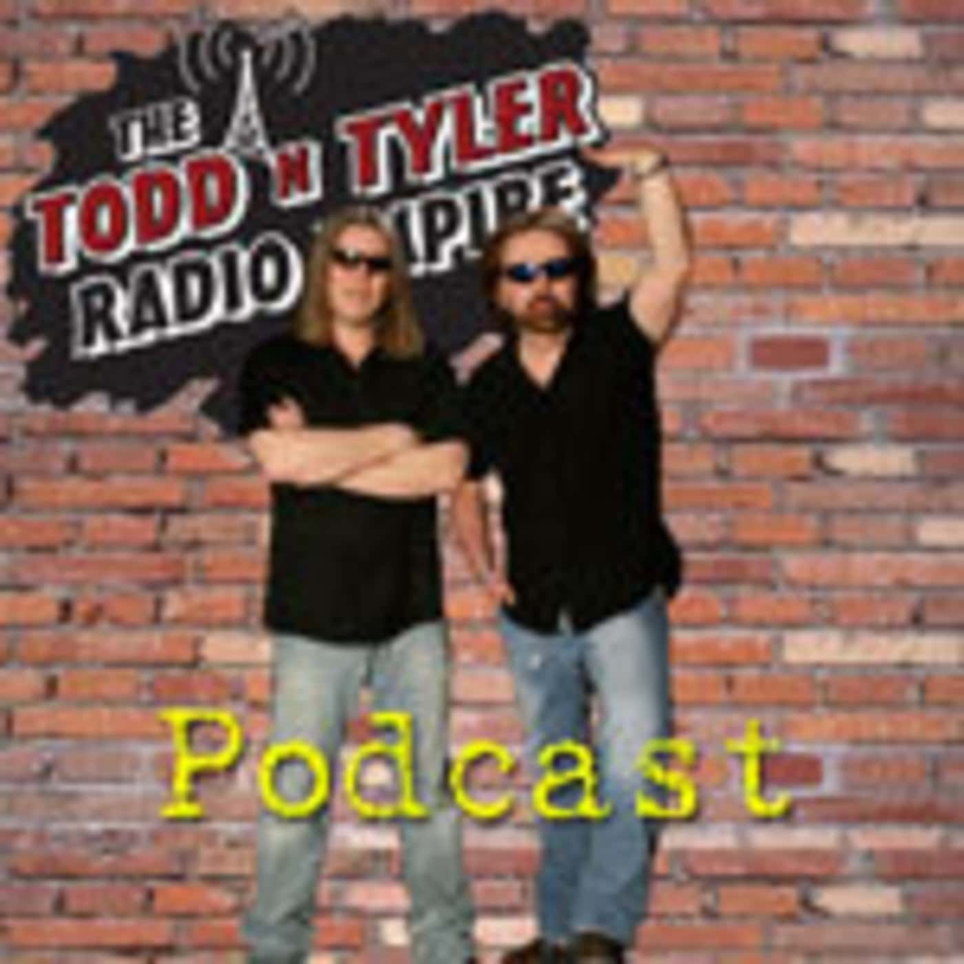 Podcasts | Todd n Tyler Radio Empire