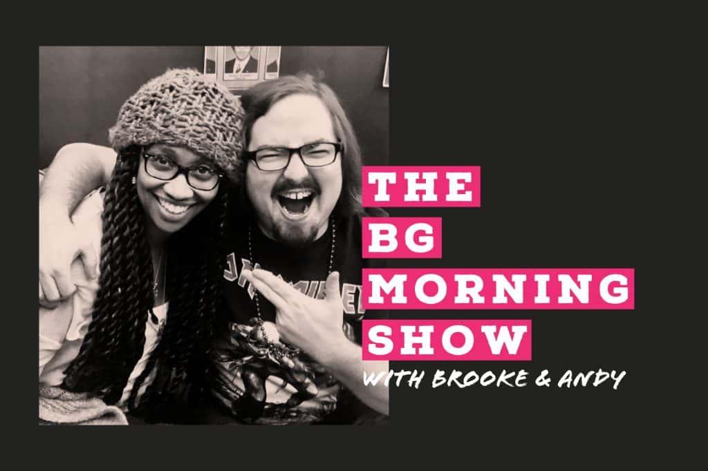 The BG Morning Show