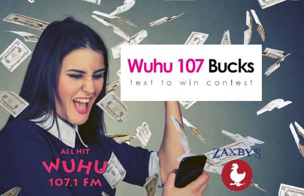 WUHU 107 Bucks Text to Win Contest