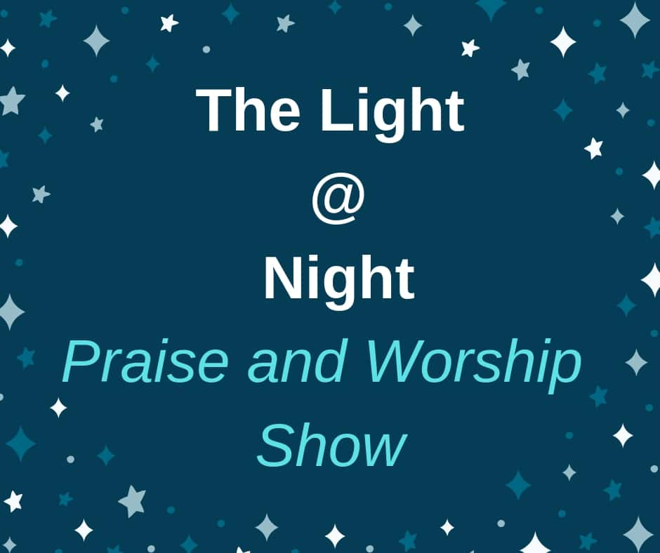The-Light-@-Night-Praise-and-Worship-Show-1 | Welcome to KCRO 660 AM