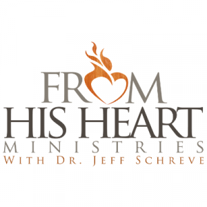 From His Heart with Pastor Jeff Schreve