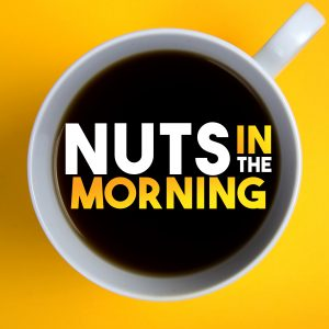 Nuts In The Morning 102 7 Kiss Fm