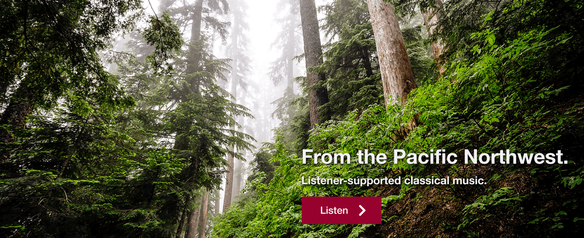 From the Pacific Northwest. Listener-supported classical music.