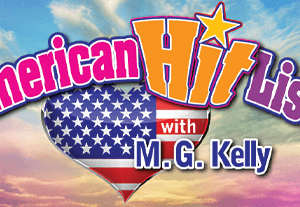 American Hits List with M.G. Kelly