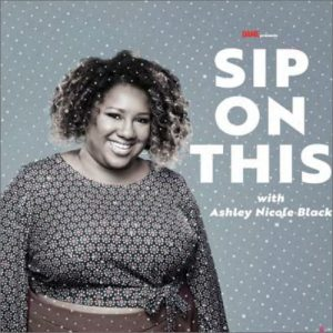 Lipstick & Vinyl - Sip on This with Ashley Nicole Black