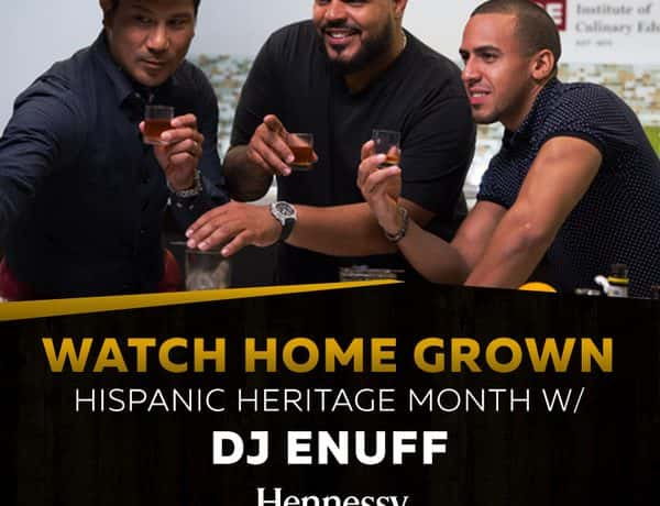 Hot 97 Watch Home Grown Hispanic Heritage Month with DJ Enuff Sponsored by Hennessy