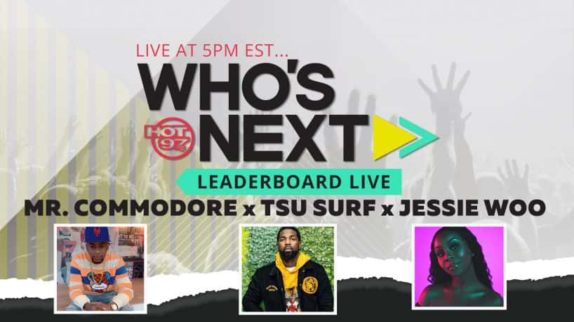 Mr. Commodore, Tsu Surf & Jessie Woo On Who's Next Leaderboard Live
