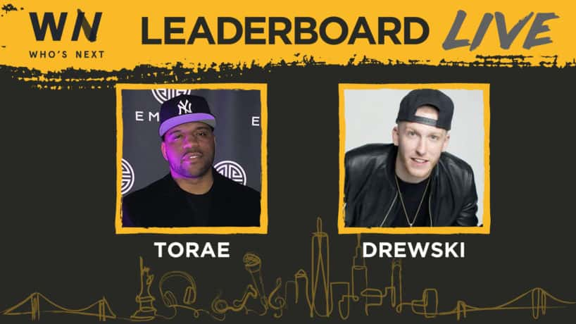 Who's Next Leaderboard Live Presents Torae & Drewski!