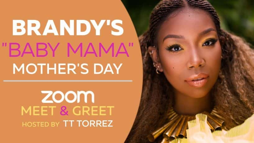 Brandy's Baby Mama Mother's Day Zoom Meet & Greet Hosted By TT Torrez