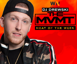 Who's Next/DJ Drewski MVMT Heat Of The Week Contest