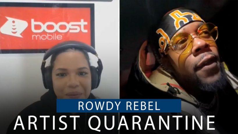 Artist Quarantine Made HOT By Rowdy Rebel