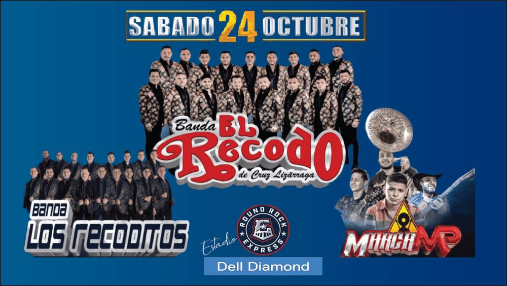 Sabado 24 de Octubre_Banda El Recodo, Banda Los Recoditos, Marca MP en el Dell Diamond