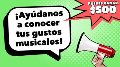 ¡Ayúdanos a conocer tus gustos musicales!