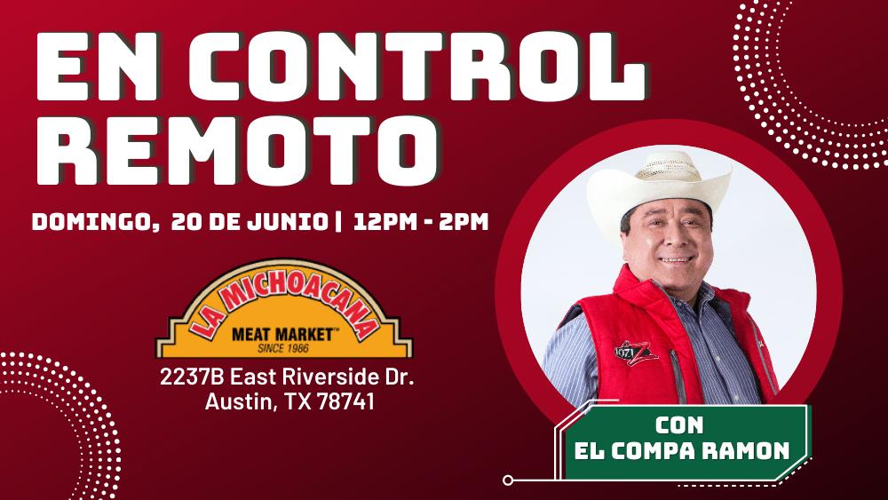 En Control Remoto_Compa Ramon_La Michoacana Meat Market