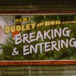 Dudley and Bob with Matt Breaking & Entering 2019: 93.7 KLBJ Dudley and Bob with Matt's Breaking & Entering 2019 Live Broadcast