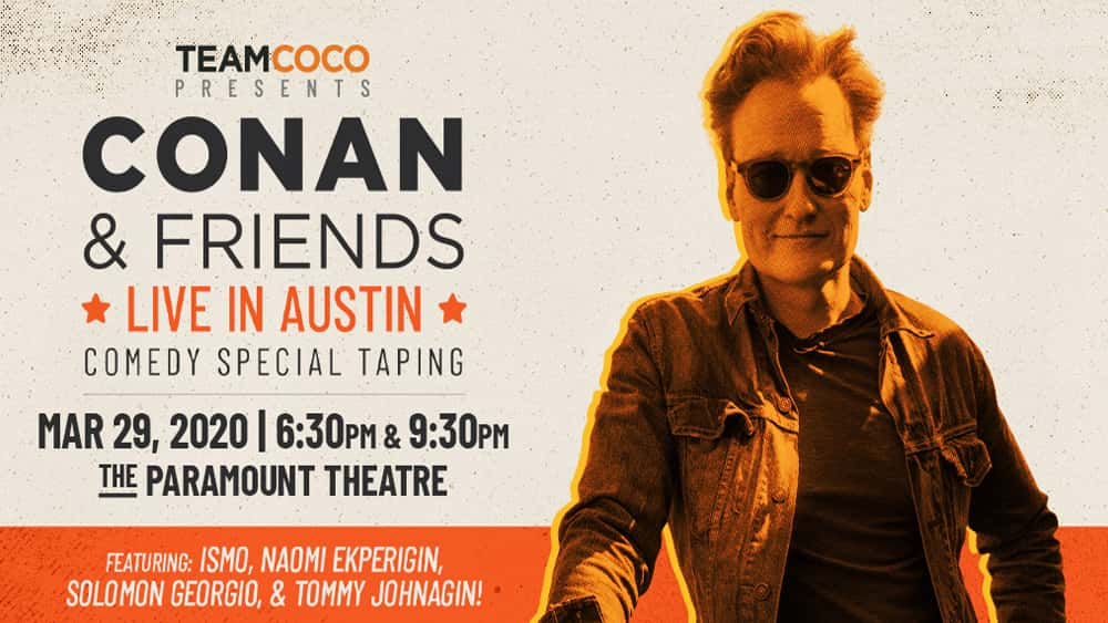 Conan and Friends: Live in Austin – Comedy Special Taping